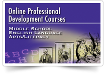 Online Professional Development Courses  Middle School English Language Arts/Literacy